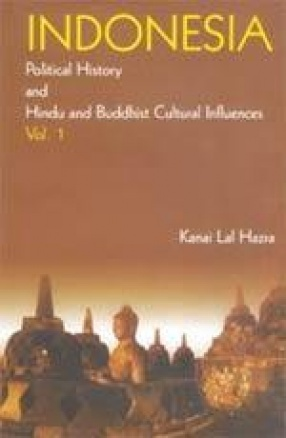 Indonesia: Political History and Hindu and Buddhist Cultural Influences (In 2 Volumes)