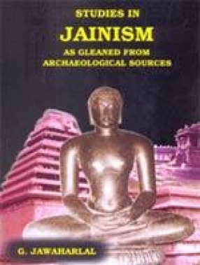 Studies in Jainism: As Gleaned from Archeological Sources