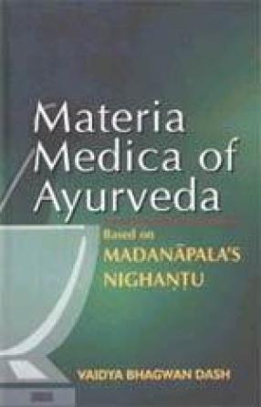 Materia Medica of Ayurveda: Based on Madanapal's Nighantu