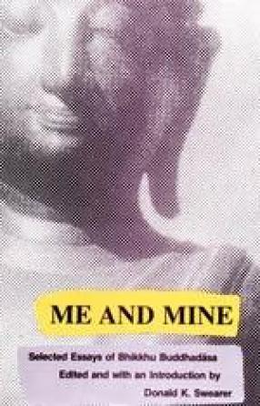 Me and Mine: Selected Essays of Bhikkhu Buddhadasa