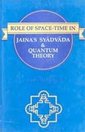 Role of Space Time in Jaina's Syadavada & Quantum Theory