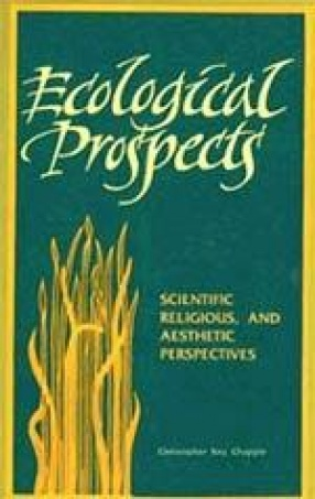 Ecological Prospects: Scientific, Religious and Aesthetic Perspective