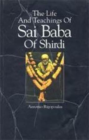 The Life and Teachings of Sai Baba of Shirdi