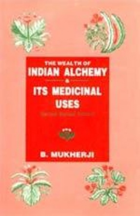The Wealth of Indian Alchemy & Its Medicinal Uses ( In 2 Volumes)