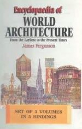 Encyclopaedia of World Architecture: From the Earliest to the Present Times (In 5 Volumes)