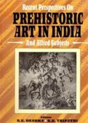 Recent Perspectives on Prehistoric Art in India and Allied Subjects