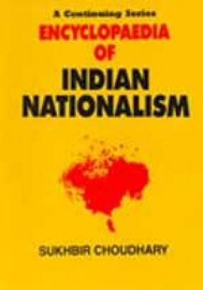 Encyclopaedia of Indian Nationalism (In 14 Volumes)