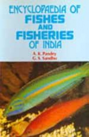 Encyclopaedia of Fishes and Fisheries in India (In 7 Volumes)