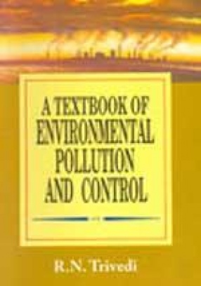 Textbook of Environmental Pollution & Control (In 2 Volumes)