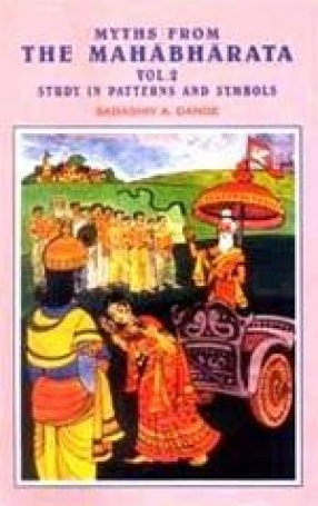 Myths from the Mahabharata: Study in Patterns and Symbols (Volume 2)