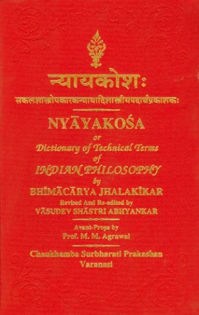 Nyayakosa or Dictionary of Technical Terms of Indian Philosophy