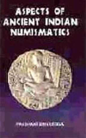 Aspects of Ancient Indian Numismatics