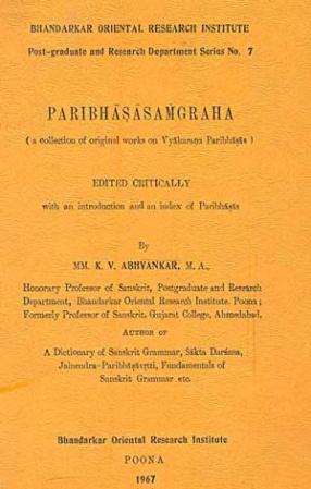 The Paribhasasamgraha: A Collection of Original Works on Vyakarana Paribhasas