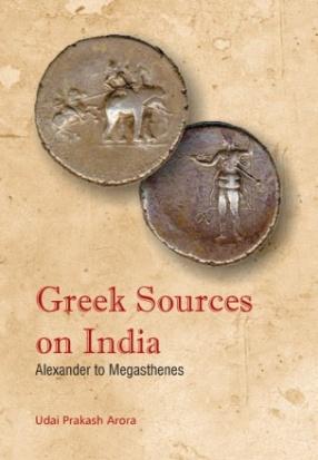 Greek Sources on India: Alexander to Megasthnes