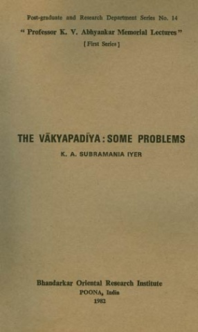 The Vakyapadiya: Some Problems
