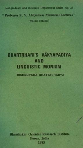Bhartrhari's Vakyapadiya and Linguistic Monism: Prof. K V Abhyanakar Memorial Lectures (Third Series)