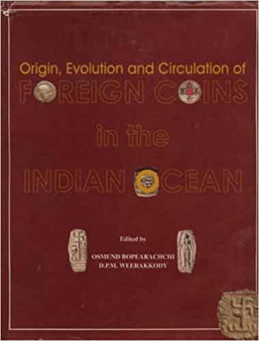 Origin, Evolution and Circulation of Foreign Coins in the Indian Ocean