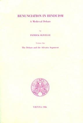 Renunciation in Hinduism: A Medieval Debate (In 2 Volume)