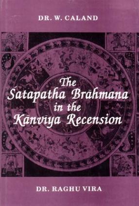 The Satapatha Brahmana in the Kanviya Recension (3 Volumes Bound in One)