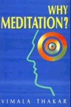 Why Meditation?: Five Talks Delivered at the Blaisdell Institute Claremont University California 1974