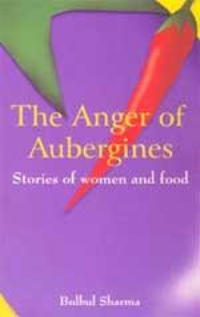 The Anger of Aubergines: Stories of Women and Food