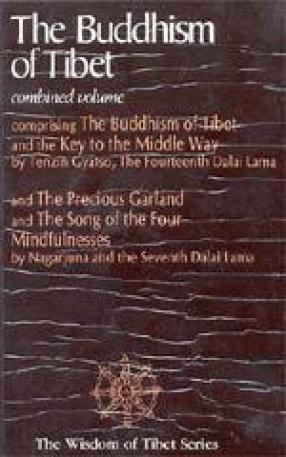 The Buddhism of Tibet: Combined Volume Comprising the Buddhism of Tibet and The Key to the Middle Wa