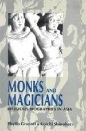 Monks and Magicians: Religious Biographies in Asia