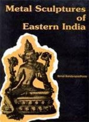 Metal Sculptures of Eastern India