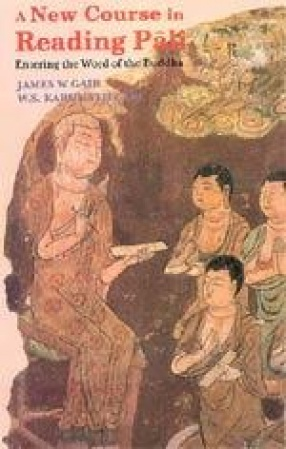 A New Course in Reading Pali: Entering the Word of the Buddha