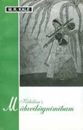 Kalidasa's Malavikagnimitram: With the Commentary of Katayavema, Various Readings, Introduction, Translation into English and Critical and Explanatory Notes