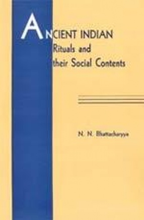 Ancient Indian Rituals and their Social Contents
