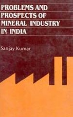 Problems and Prospects of Mineral Industry in India: A Study of Mica Industry