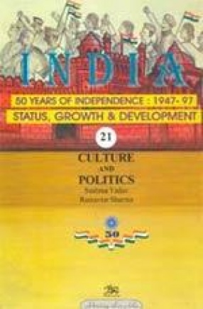 India: 50 Years of Independence: 1947-97 (Volume 21)