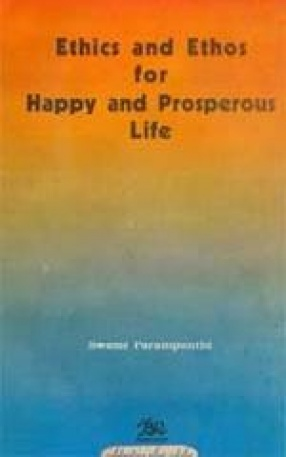 Ethics and Ethos for Happy and Prosperous Life