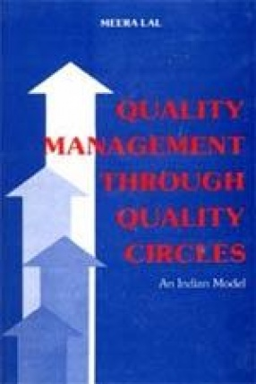 Quality Management Through Quality Circles: An Indian Model