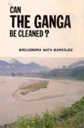 Can the Ganga be Cleaned?