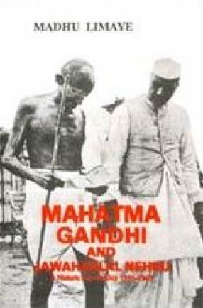 Mahatma Gandhi and Jawaharlal Nehru: A Historic Partnership, 1916-1948 (Volume 1)