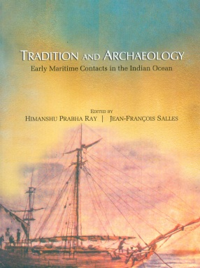 Tradition and Archaeology: Early Maritime Contacts in the Indian Ocean