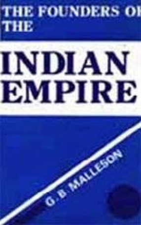 The Founders of the Indian Empire