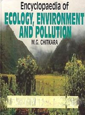 Encyclopaedia of Ecology, Environment & Pollution (In 15 Volumes)