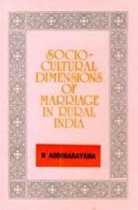 Socio-Cultural Dimensions of Marriage in Rural India: A Study of Andhra Pradesh