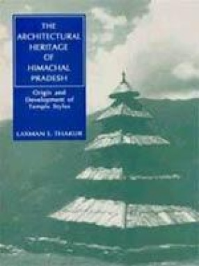 The Architectural Heritage of Himachal Pradesh
