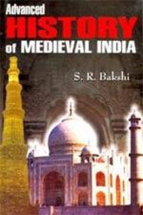 Advanced History of Medieval India (In 3 Volumes)