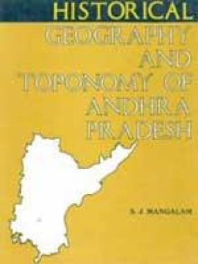 Historical Geography and Toponomy of Andhra Pradesh