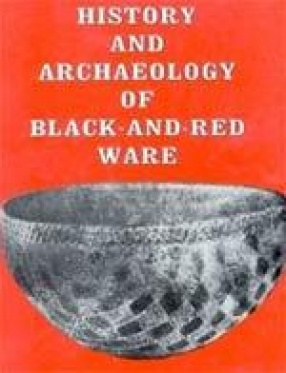 History and Archaeology of Black-and-Red Ware