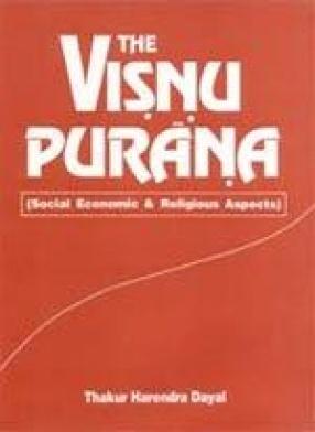 The Visnu Purana: Social, Economic and Religious Aspects