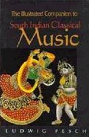 The Illustrated Companion to South Indian Classical Music