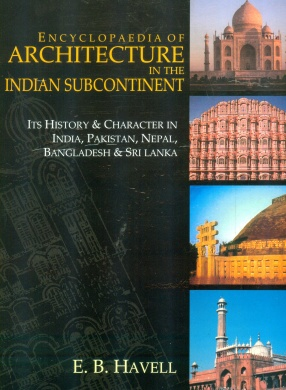 Encyclopaedia of Architecture in the Indian Subcontinent (In 2 Volumes)