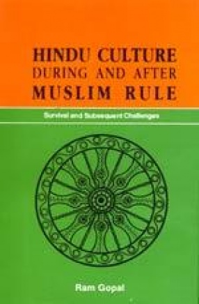 Hindu Culture During and After Muslim Rule: Survival and Subsequent Challenges