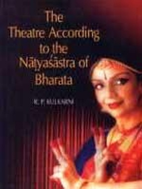 The Theatre According to the Natyasastra of Bharata
